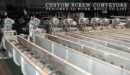 Custom Screw Conveyors - Designed to Work, Built to Last